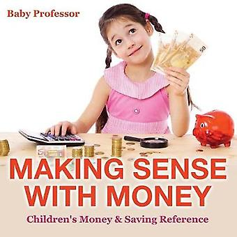 Making Sense with Money  Childrens Money  Saving Reference by Baby Professor