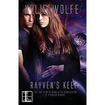 Rayvens Keep by Wolfe & Kylie