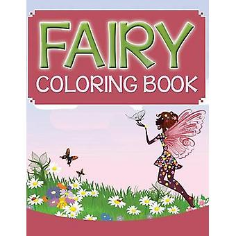 Fairy Coloring Book by Publishing LLC & Speedy