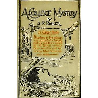 A College Mystery by Baker & A. P.