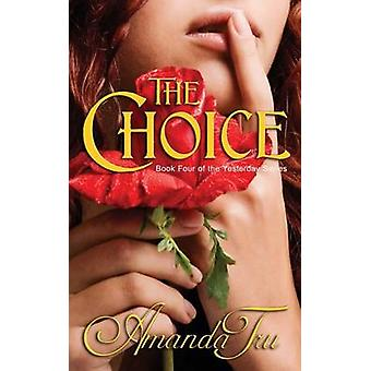 The Choice Book 4 of the Yesterday Series by Tru & Amanda