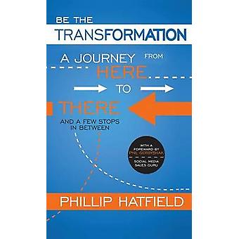 Be the Transformation by Hatfield & Phillip