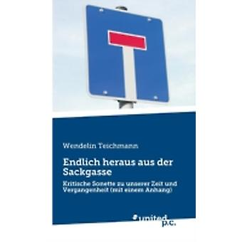 Endlich heraus aus der Sackgasse by Teichmann & Wendelin