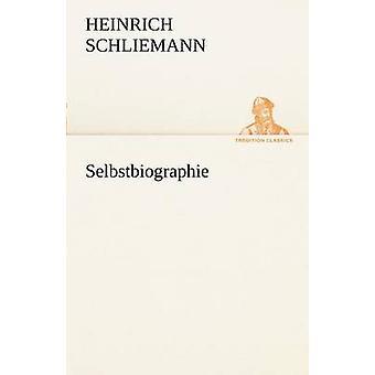 Selbstbiographie door Schliemann & Heinrich