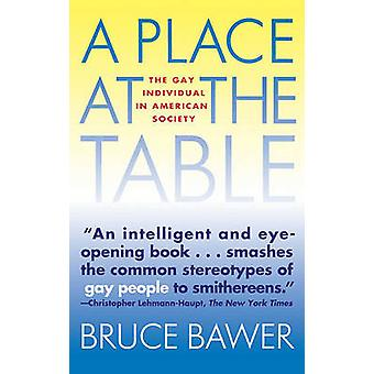 Place at the Table The Gay Individual in American Society by Bawer & Bruce