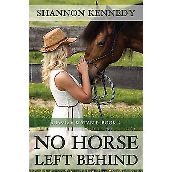 No Horse Left Behind by Kennedy & Shannon