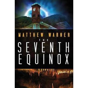The Seventh Equinox by Warner & Matthew