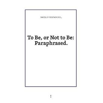To Be or Not to Be Paraphrased by Rosenbridge & Bardsley