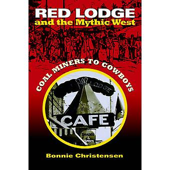 Red Lodge e l'Occidente mitico - miniere di carbone per cowboys di Bonnie Chris