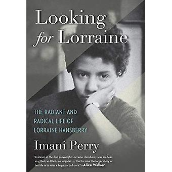 Looking for Lorraine - The Radiant and Radical Life of Lorraine Hansbe