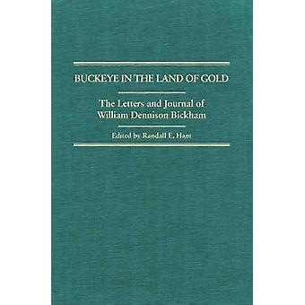 Buckeye in the Land of Gold - The Letters and Journal of William Denni