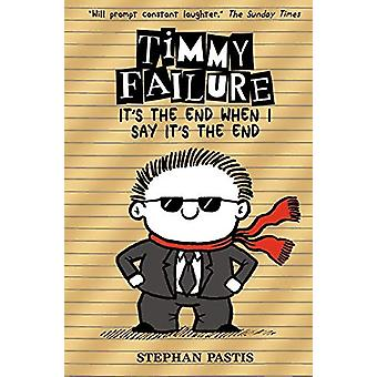 Timmy Failure - It's the End When I Say It's the End by Stephan Pastis