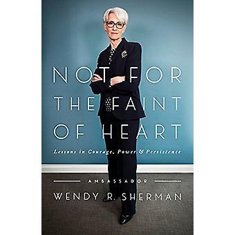 Nicht für die Ohnmacht des Herzens - Lektionen im Mut - Macht - und Beharrlichkeit