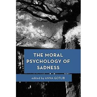The Moral Psychology of Sadness by Anna Gotlib - 9781783488612 Book
