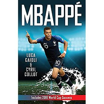 Mbappe by Luca Caioli - 9781785784187 Book