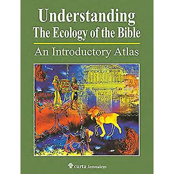 Understanding The Ecology Of The Bible by Paul H Wright - 97896522089