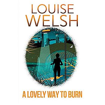 A Lovely Way to Burn - Plague Times Trilogy 1 by Louise Welsh - 978152