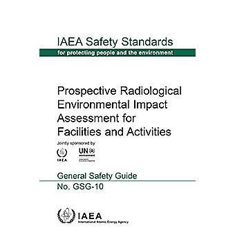 Prospective Radiological Environmental Impact Assessment for Faciliti