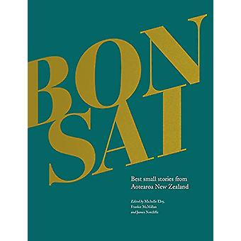 Bonsai - Best small stories from Aotearoa New Zealand by Michelle Elvy