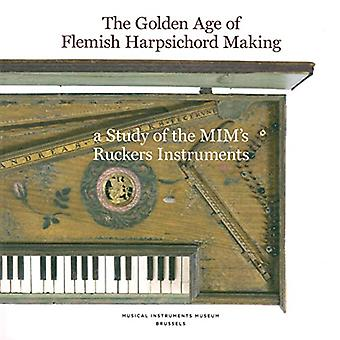 The Golden Age of Flemish Harpsicord Making - A Study of MIM's Ruckers