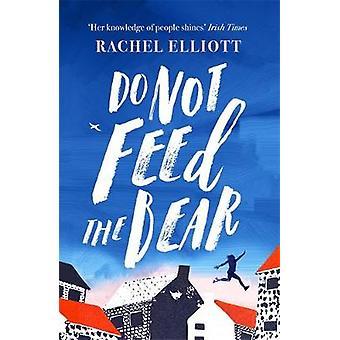 Do Not Feed the Bear by Rachel Elliott - 9781472259424 Book