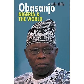Obasanjo - Nigeria and the World by John Iliffe - 9781847010278 Book