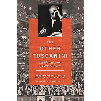 The Other Toscanini - The Life and Works of HA (c)ctor Panizza by Seba