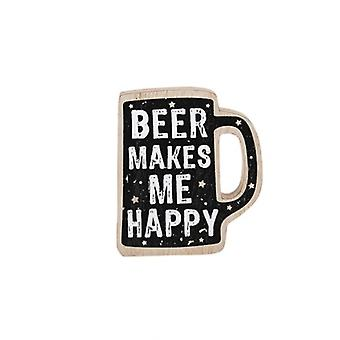 Beer Makes me Happy Humourous Wooden Table Plaque - Gift for Men