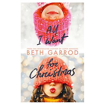 All I Want For Christmas by Garrod & Beth