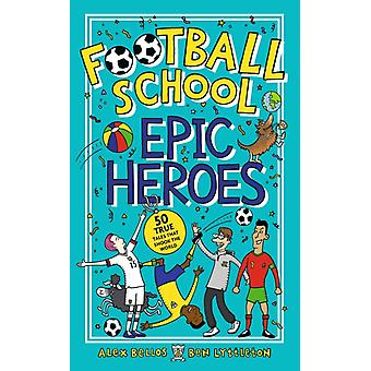 Football School Epic Heroes by Bellos & AlexLyttleton & Ben