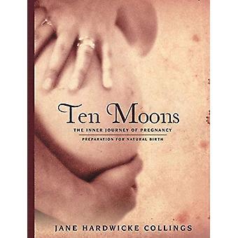 Ten Moons - The Inner Journey of Pregnancy - Preparation for Natural B