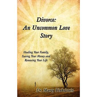 Divorce - An Uncommon Love Story by Marty Finkelstein - 9781602646773