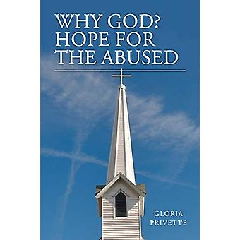 Why God? - Hope for the Abused by Gloria Privette - 9781640030145 Book