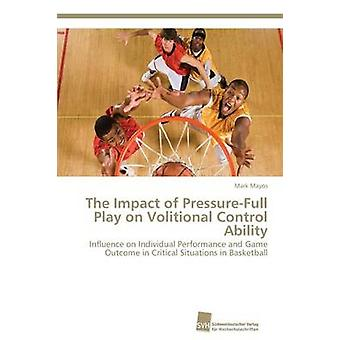 The Impact of Pressure-Full Play on Volitional Control Ability by May