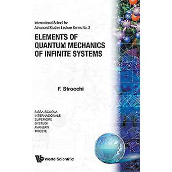 Elements Of Quantum Mechanics Of Infinite Systems by Franco Strocchi