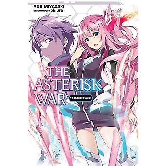 The Asterisk War, Vol. 12 (light novel) de Yuu Miyazaki (Broché, 2020)