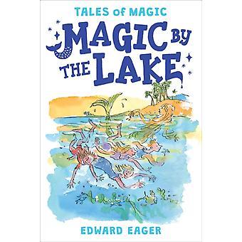 Magic by the Lake-tekijä Edward Eager & Eager