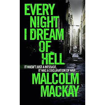 Every Night I Dream of Hell by Mackay & Malcolm