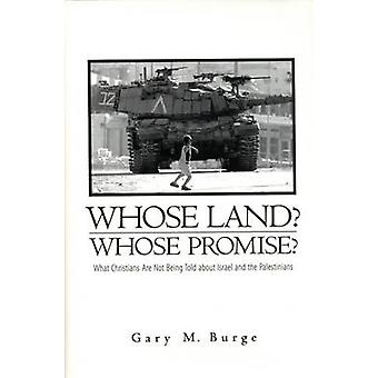Whose Land Whose Promise von Burge & Gary M