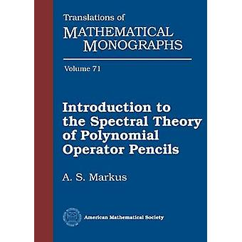 Introduction to the Spectral Theory of Polynomial Operator Pencils by