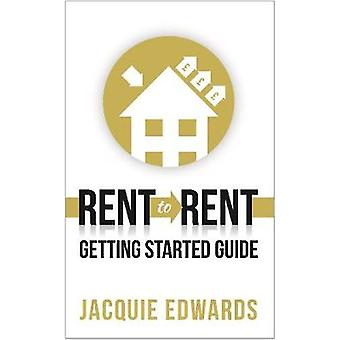 Rent to Rent Getting Started Guide