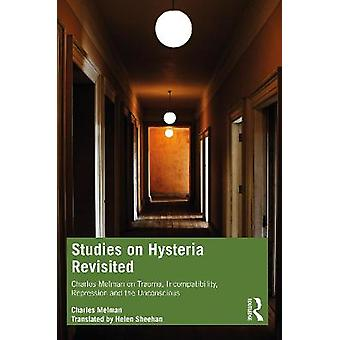 Studies on Hysteria Revisited