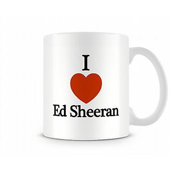 Jeg elsker Ed Sheeran trykte krus