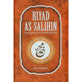 Riyad asSalihin  The Gardens of the Righteous A Collection of Authentic Hadiths by Imam Nawawi