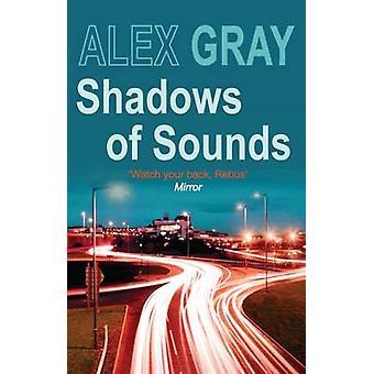 Skygger av lyder av Alex Gray - 9780749082383 bok