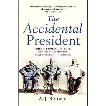 A. j. Baime - 9780857523662 本による偶発的な大統領