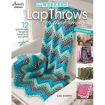 In a Weekend - Lap Throws for the Family - 12 Quick-to-Make Designs for