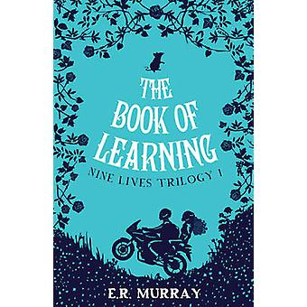 The Book of Learning - 2015 by E. R. Murray - 9781781173626 Book