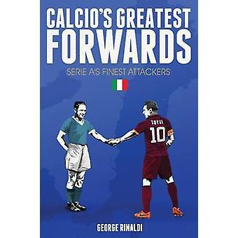 Calcios största framlänges - Serie as finaste angripare av George Rina