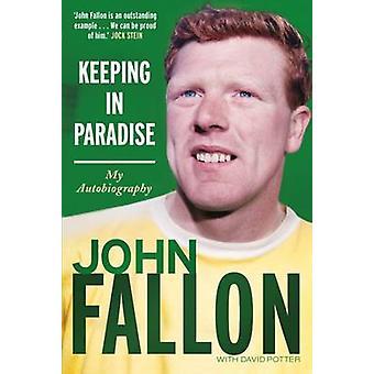 Att hålla i paradiset - min självbiografi av John Fallon - 9781845029593